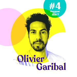 #4 Olivier Garibal - A 32 ans sa vie bascule, il quitte alors la banque et accompli son rêve d'enfant