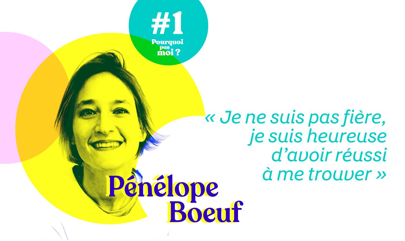 Pénélope Boeuf podcast blog pourquoi pas moi